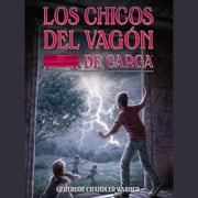 Los chicos del vagon de carga (Spanish Edition) audiobook by Gertrude Chandler Warner