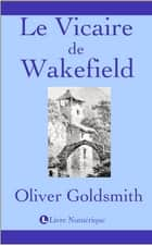 le vicaire dewakefield ebook by olivier goldsmith