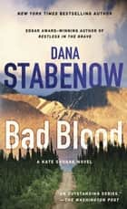 Bad Blood - A Kate Shugak Novel ebook by
