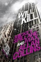 Mike Hammer - The Will to Kill ebook by Mickey Spillane, Max Allan Collins