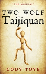 Two Wolf Taijiquan ebook by Cody Toye