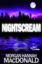 NIGHTSCREAM ebook by Morgan Hannah MacDonald