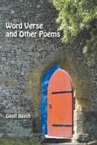 Word Verse and Other Poems ebook by Geoff Beech