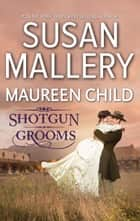 Shotgun Grooms ebook by Susan Mallery, Maureen Child