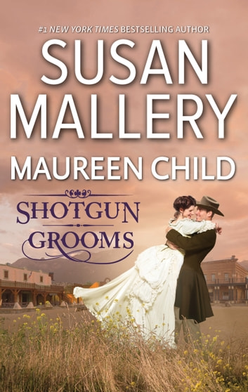 Shotgun Grooms ebook by Susan Mallery,Maureen Child
