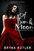 Of Sun & Moon (Midnight Guardian Series, Book 1) eBook by Bryna Butler