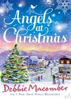 Angels at Christmas: Those Christmas Angels / Where Angels Go ebook by Debbie Macomber
