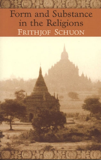 Form And Substance In The Religions ebook by Frithjof Schuon