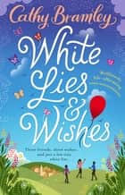 White Lies and Wishes ebook by Cathy Bramley
