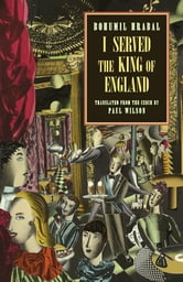 I Served the King of England (New Directions Classic) ebook by Bohumil Hrabal