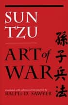 The Art of War ebook by Tzu Sun, Ralph D. Sawyer