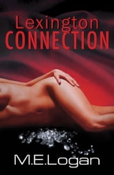 Lexington Connection ebook by M.E. Logan