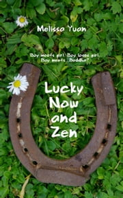 Lucky Now and Zen ebook by Melissa Yuan, Melissa Yuan-Innes