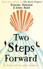 Two Steps Forward - the uplifting new novel from the author of The Rosie Project ebook by Graeme Simsion, Anne Buist