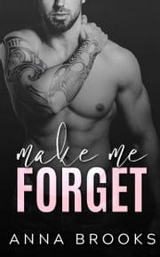 Make Me Forget ebook by Anna Brooks