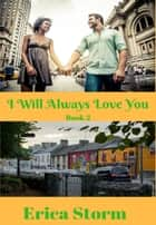 I Will Always Love You Book 2 ebook by