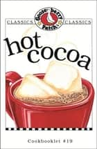 Hot Cocoa Cookbook ebook by Gooseberry Patch