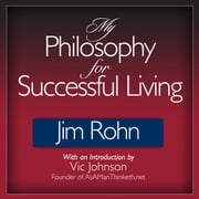 My Philosophy for Successful Living audiobook by Jim Rohn