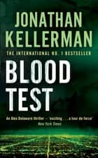 Blood Test (Alex Delaware series, Book 2) - A spellbinding psychological crime novel ebook by Jonathan Kellerman