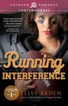 Running Interference ebook by Elley Arden