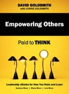 Empowering Others - Paid to Think ebook by David Goldsmith