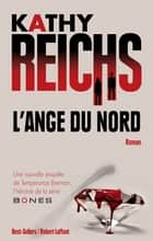 L'Ange du nord ebook by Kathy REICHS, Dominique HAAS