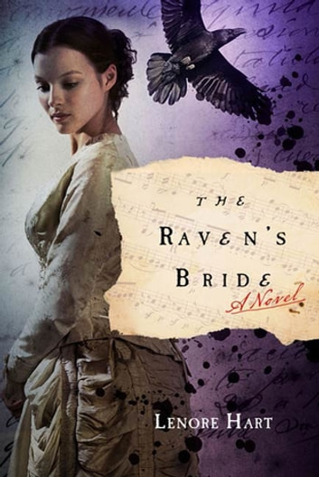 The Raven's Bride - A Novel eBook by Lenore Hart