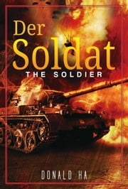 Der Soldat: The Soldier Series Book 1 ebook by Donald Ha