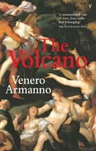 The Volcano ebook by Venero Armanno