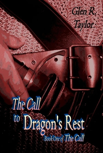 The Call to Dragon's Rest ebook by Glen R. Taylor