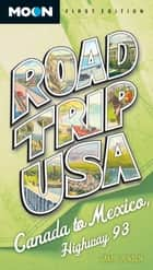 Road Trip USA: Canada to Mexico, Highway 93 ebook by Jamie Jensen