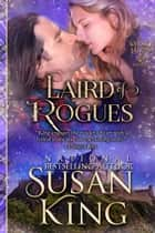 Laird of Rogues (The Whisky Lairds, Book 3) - Historical Scottish Romance ebook by Susan King