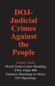 DOJ-Judicial Crimes Against the People ebook by Captain Rodney Stich