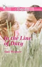 In the Line of Duty ebook by Ami Weaver