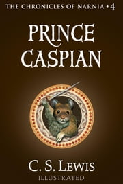 Prince Caspian - The Return to Narnia ebook by C. S. Lewis,Pauline Baynes
