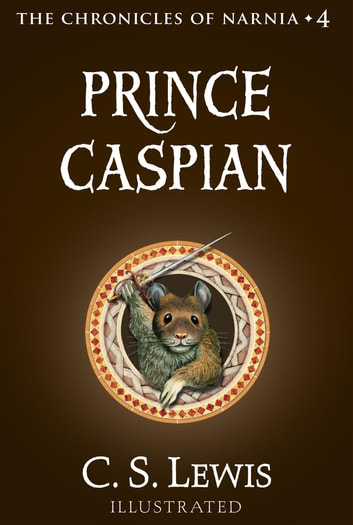 Prince Caspian - The Return to Narnia ebook by C. S. Lewis