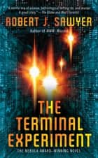 The Terminal Experiment ebook by Robert J. Sawyer