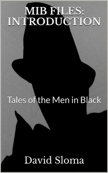 Mib Files: Introduction - Tales Of The Men In Black - MIB Files - Tales of the Men In Black, #1 ebook by David Sloma