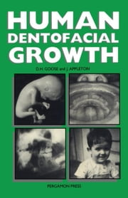 Human Dentofacial Growth ebook by Kobo.Web.Store.Products.Fields.ContributorFieldViewModel