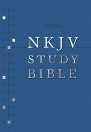 The NKJV Study Bible - Second Edition ebook by Thomas Nelson