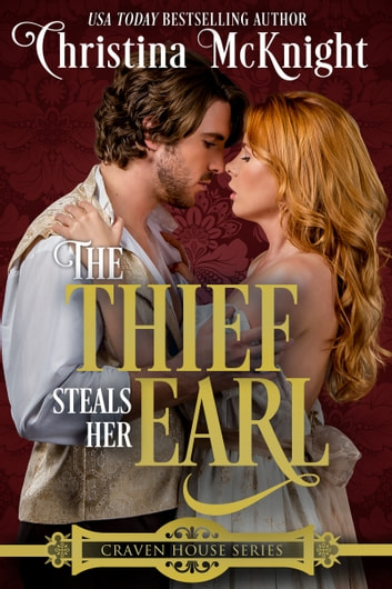 The Thief Steals Her Earl ebook by Christina McKnight