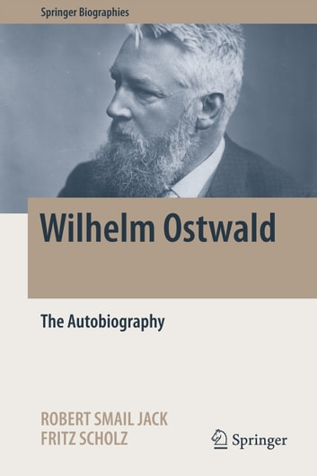 Wilhelm Ostwald - The Autobiography ebook by