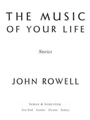 The Music of Your Life - Stories ebook by John Rowell