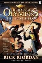 The Lost Hero: The Graphic Novel (Heroes of Olympus Book 1) ebook by Rick Riordan
