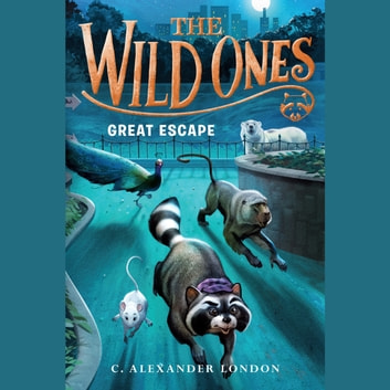 The Wild Ones: Great Escape audiobook by C. Alexander London
