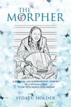 """THE MORPHER"" ebook by Sydatu Holder"