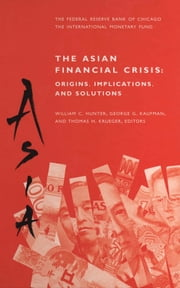 Asian Financial crises: Origins, implications and solutions ebook by International Monetary Fund