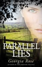 Parallel Lies - You think you know me... ebook by