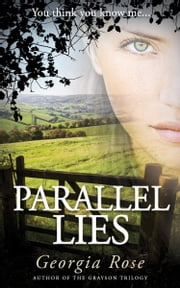 Parallel Lies - You think you know me... ebook by Georgia Rose