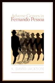 Adverse Genres in Fernando Pessoa ebook by K. David Jackson